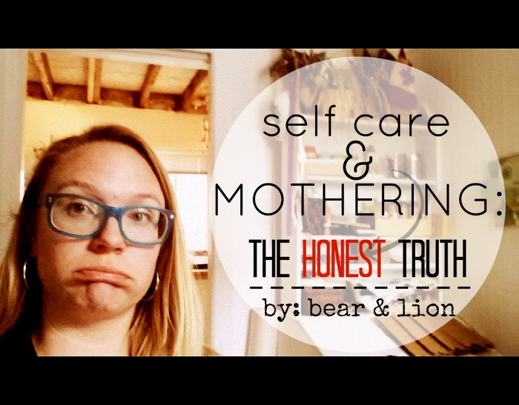 self care & MOTHERING