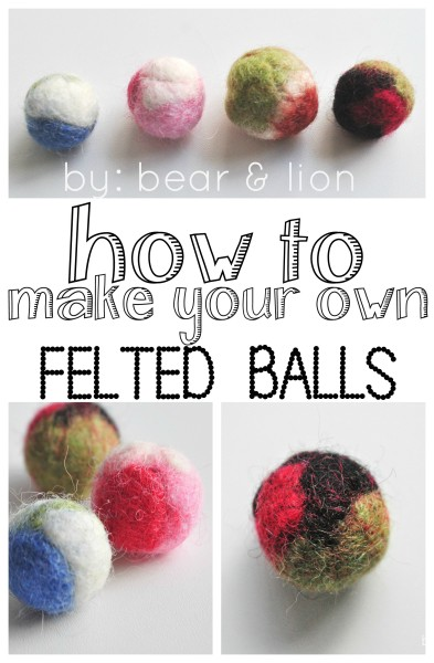 how to make your own felted balls.